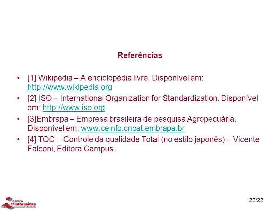 Referências [1] Wikipédia – A enciclopédia livre. Disponível em: http://www.wikipedia.org.